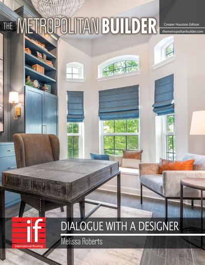 Metropolitan Builder - Dialogue with a Designer - Dialogue with a Designer - Melissa Roberts Interiors - February 2019