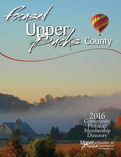 Upper Bucks Chamber of Commerce - Focused Upper Bucks County - 2016 Community Profile & Membership Directory