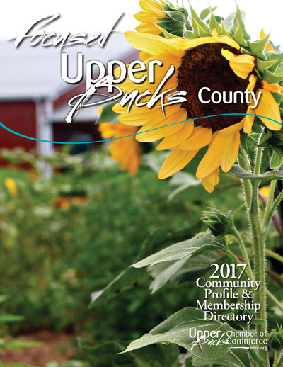 Upper Bucks Chamber of Commerce - Focused Upper Bucks County - 2017 Community Profile & Membership Directory