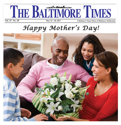 Baltimore Times - May 12, 2017